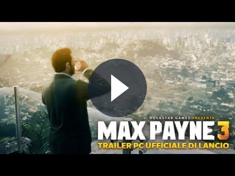 Max Payne 3 PC, trailer di lancio [VIDEO]